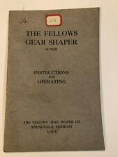 """Fellows Gear Shaper 36"""" Instructions for Operating Manual Date 1908"""
