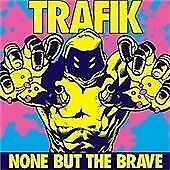 Trafik : None But The Brave CD Value Guaranteed from eBay's biggest seller!