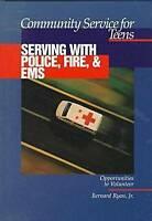 Community Service for Teens: Serving with Police, Fire & EMS, Bernard Ryan, New