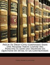 Précis De Droit Civil: Contenant Dans Une Première Partie L'exposé Des Principes