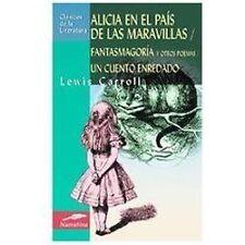 Alicia en el paÃs de las maravillas, fantasmagorÃa y otros poemas, un cuento enr