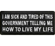 I AM SICK AND TIRED OF THIS GOVERNMENT TELLING ME HOW TO LIVE MY LIFE - PATCH