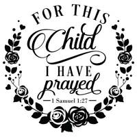 For This Child I Have Prayed 1 Samuel 1:27 Bible Verse Vinyl Wall Graphic Decal