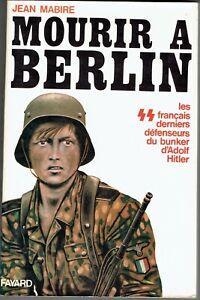 MOURIR A BERLIN - Jean Mabire - Fayard 1983