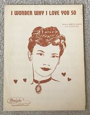 Vtg 1949~I Wonder Why I Love You So Sheet Music~McLeran~Hall~Striki ng Cover