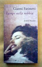 Gianni Farinetti, Lampi nella nebbia, Ed. Marsilio, 2000