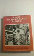How to Remodel and Enlarge Your Home by M. E. Daniels (1978 Hardcover) 1st Print