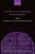 Interfaces In Linguistics: New Research Perspectives (Oxford Studies in Theoreti