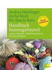 Handbuch Samengärtnerei von Andrea Heistinger (2017, Gebundene Ausgabe)
