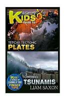 A Smart Kids Guide To TETCHY TECTONIC PLATES AND TOWERING TSUNAMIS: A World Of L