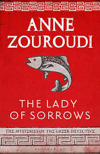 The Lady of Sorrows (The Mysteries of the Greek Detective), Zouroudi, Anne, Used