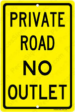 "PRIVATE ROAD NO OUTLET - 8""x12"" Yellow Aluminum Sign Made in USA UV Protected"
