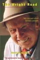 The Wright Road: My Life and Other Larrikin Yarns Geoffrey Wright #Z089