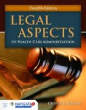 Legal Aspects of Health Care Administration by Nina M. Santucci and George D. Po