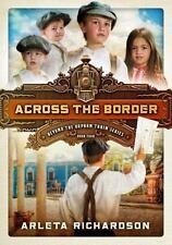 Beyond the Orphan Train: Across the Border 4 by Arleta Richardson (2016,...