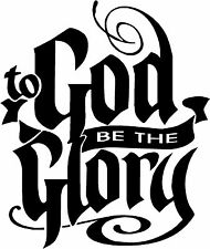 To God Be the Glory religious Car ATV Truck Laptop Bumper Decal Sticker