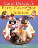 Carol Deacon's Party Cakes for Children, Deacon, Carol, Very Good Book