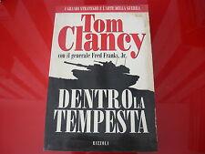 TOM CLANCY:DENTRO LA TEMPESTA.RIZZOLI 1998 PRIMA EDIZIONE!LA SCALA. THRILLER!
