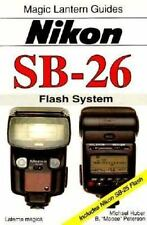 Nikon Sb-26: Flash System : Includes Nikon Sb-25 Flash (Magic Lantern Guides)