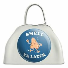 Smell Ya Later See Nose Funny Humor White Metal Cowbell Cow Bell Instrument