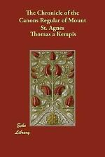 Chronicle of the Canons Regular of Mount by Thomas à Kempis (2006, Paperback)