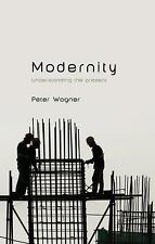 Modernity: By Wagner, Peter