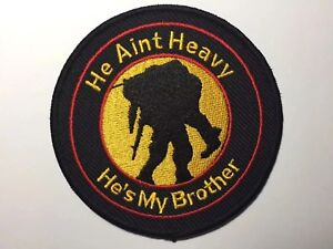 He Ain't heavy he's my brother Patch Military Veteran Forces Biker Soldier ;