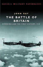 The Battle of Britain: Dowding and the First Victory, 1940 by John Ray...