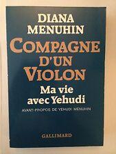 COMPAGNE D'UN VIOLON MA VIE YEHUDI 1987 DIANA MENUHIN ILLUSTRE