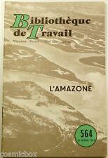BT Bibliothèque de Travail n° 564 L'AMAZONE de 1963 revue magazine booklet tbe