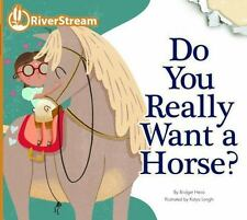 Do You Really Want a Horse? (Riverstream Illustrated Readers, Level 2)-ExLibrary