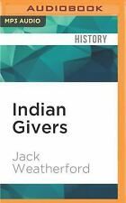 Indian Givers by Jack Weatherford (2016, MP3 CD, Unabridged)