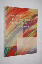 Preparing for Educational Administration Using Case Analysis by Karen L Hanson