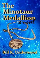 The Minotaur Medallion by Bill Underwood (2013, Paperback)