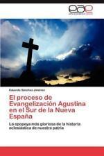 El Proceso de Evangelizacion Agustina En El Sur de la Nueva Espana (Paperback or