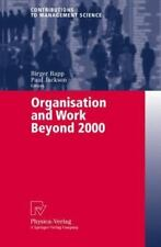 Organisation and Work Beyond 2000: By Matthias J Steinhart, B Rapp, P Jackson