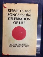 Services and Songs for the Celebration of Life by K L Patton (1967) Hb 180808