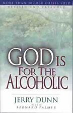 God Is For The Alcoholic by Palmer, Bernard, Dunn, Jerry G., Good Book