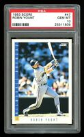 1993 Score - ROBIN YOUNT - Card #47 - PSA 10 GEM MINT - Milwaukee Brewers HOF!