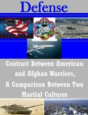 Contrast Between American and Afghan Warriors, a Comparison Between Two...