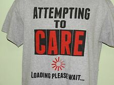 "T-Shirt ""ATTEMPTING TO CARE--LOADING PLEASE WAIT"" Medium Computer Geek Special"