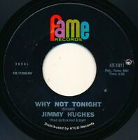 JIMMY HUGHES - WHY NOT TONIGHT / I'M A MAN OF ACTION - FAME 45-1011 45 Record VG