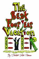 The Best Four Year Vacation EVER : God Please Forgive Me for My Four Sinful...