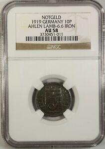 Germany 10 Pfennig 1919 NGC AU 58 Ahlen  Lamb-6.6 Iron Notgeld