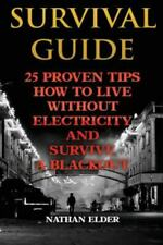 Survival Guide : 25 Proven Tips How to Live Without Electricity and Survive a...