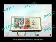 OLD POSTCARD SIZE PHOTO OF CANADA DRY SOFT DRINK ADVERTISING BILLBOARD c1970s 1