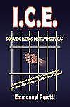 I. C. E. : ROBANDO SUENtilde;OS, DESTRUYENDO VIDAS by Emmanuel Perotti (2009,...