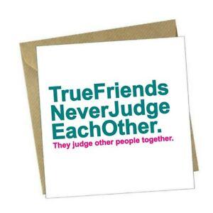 Funny Greeting Card - True Friends Judge