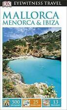 Dk Eyewitness Travel Guide: Mallorca, Menorca & Ibiza (Eyewitness Travel Guides)