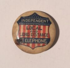 Independent Telephone Local Pin Pinback Button Advertising Celluloid Vintage